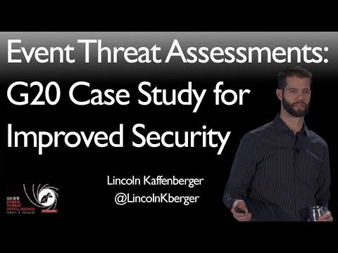 Event Threat Assessments: G20 Case Study for Improved Security - SANS CTI Summit 2018