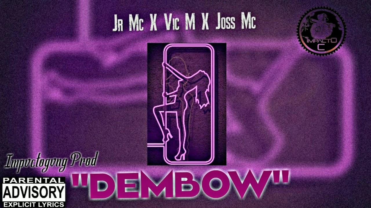 """Dembow"" JR MC X VIC M X JOSSMC (AUDIO OFICIAL) IMPVCTOGVNG PROD Reggaeton 2020"