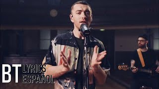 Sam Smith - Too Good At Goodbyes (Lyrics + Español) Live