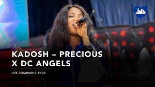 Kadosh - Precious Gabriels   Worship   Dominion City - Precious Gabriels