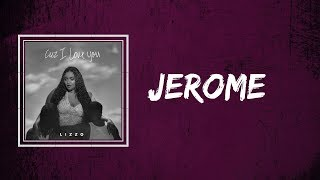 Lizzo - Jerome (Lyrics)