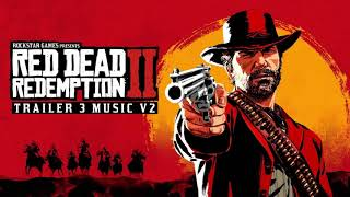 Red Dead Redemption 2 - Trailer 3 Music V2 (WIP)