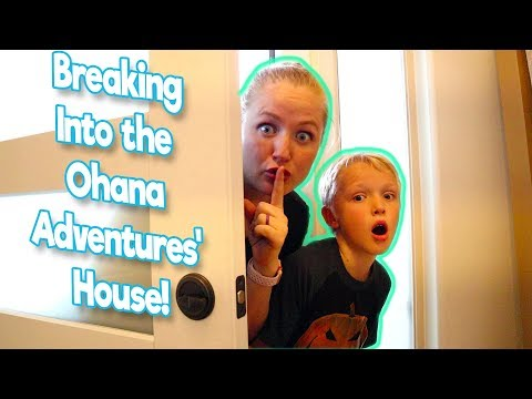 Breaking Into the Ohana Adventure's House!