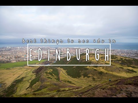 Best Things To See & Do In Edinburgh! | Edinburgh Travel Guide 2018
