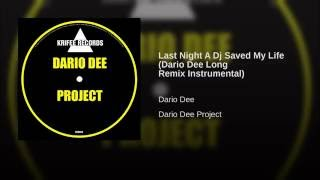 Last Night A Dj Saved My Life (Dario Dee Long Remix Instrumental)