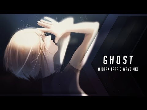 Ghost | A Dark / Sad Trap & Wave Mix
