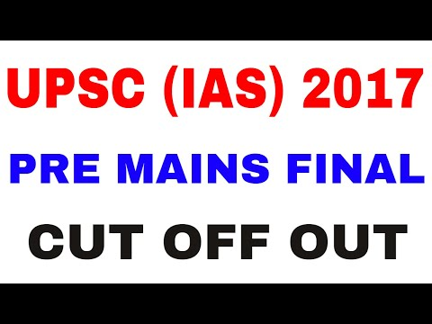 UPSC/IAS 2017 CUT OFF ( UPSC PRE , MAINS , FINAL CUT OFF