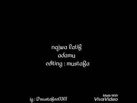 "Lirik Lagu Najwa Latif ""adamu"""