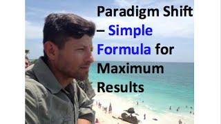 How to Change Your Paradigm - 2015 Tactics to Change Thoughts & Results