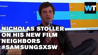 Neighbors Director Nick Stoller On His R-Rated Film   #SamsungSXSW