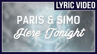 Paris & Simo X Jakko - Here Tonight (feat. Paul Aiden) [LYRICS] • No Copyright Sounds •