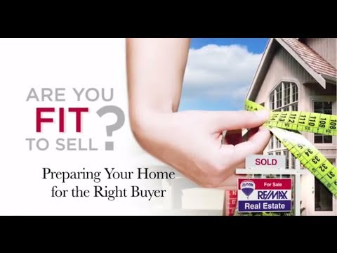 RE/MAX Fit To Sell - Preparing Your Home for the Right Buyer