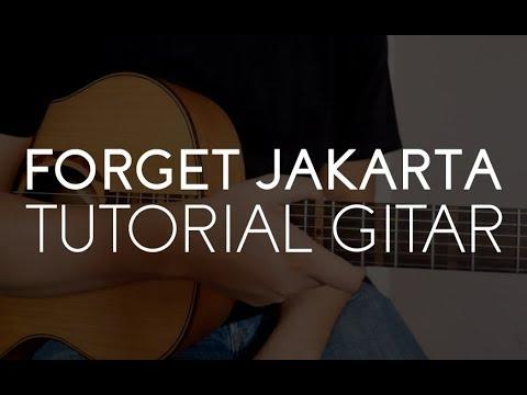 "Adhitia Sofyan : ""Forget Jakarta"" Tutorial Gitar."
