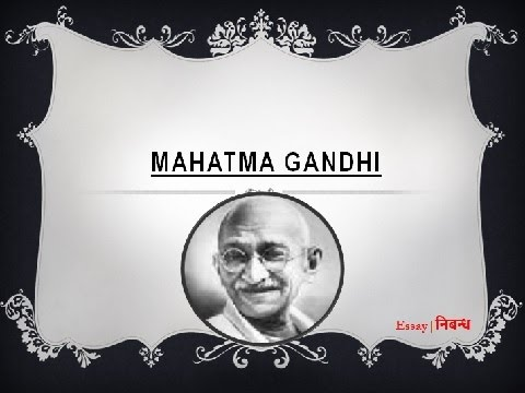 An Essay On Mahatma Gandhi In English Language  Youtube An Essay On Mahatma Gandhi In English Language