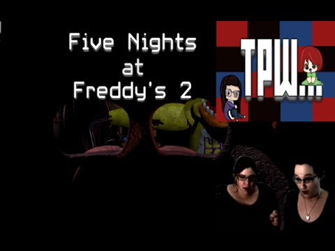 Five Nights at Freddy's 2 - Ep 02 - WHAT DO WE DO ABOUT THAT?!
