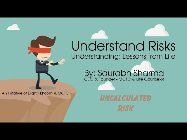 Understand Risks - जोखिमों को समझें by Saurabh Sharma CEO & Founder MCTC & Life Counselor