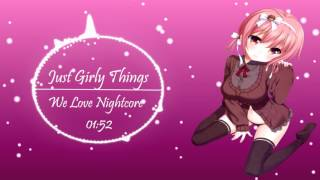 ►Nightcore - Just Girly Things [HD]