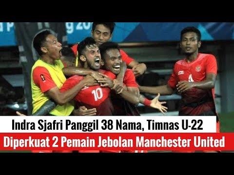 Indra Sjafri Panggil 38 Nama, Timnas U-22 Diperkuat 2 Pemain Jebolan Manchester United Mp3