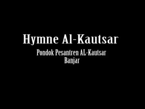 Hymne Pondok Pesantren Al-Kautsar Banjar