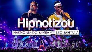 Baixar Harmonia do Samba feat. Léo Santana - Hipnotizou (Clipe Oficial)
