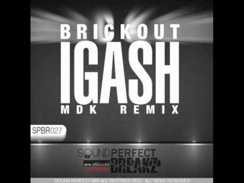 Igash - Brickout (MDK Remix)