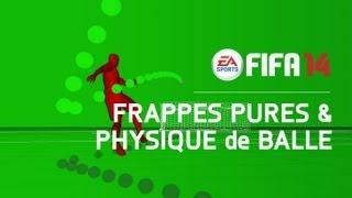FIFA 14 - Les Frappes Pures et la Physique de Balle
