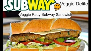 Subway Veggie Patty Sandwich | How To Make a Subway Sandwich | SUBWAY Veggie Delight
