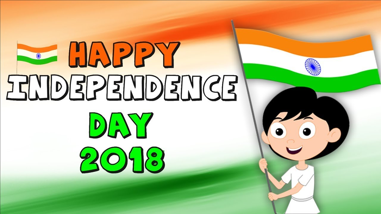 Happy Independence Day For Kids 15th August 2018 Kids Cartoons