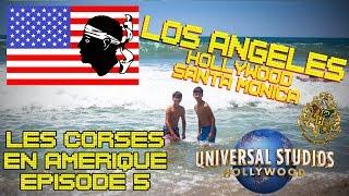 (Vlog) Les Corses en Amérique - Ep5 Los Angeles Universal Studios Santa Monica