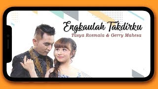 Download lagu Tasya Rosmala , Gerry Mahesa - Engkaulah Takdirku (New Pallapa Version)