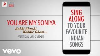 You Are My Soniya - Kabhi Khushi Kabhie Gham Official Bollywood Lyrics Alka; Sonu