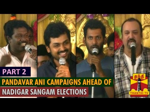 Pandavar Ani campaigns ahead of Nadigar Sangam Elections : PART 2 - Thanthi TV