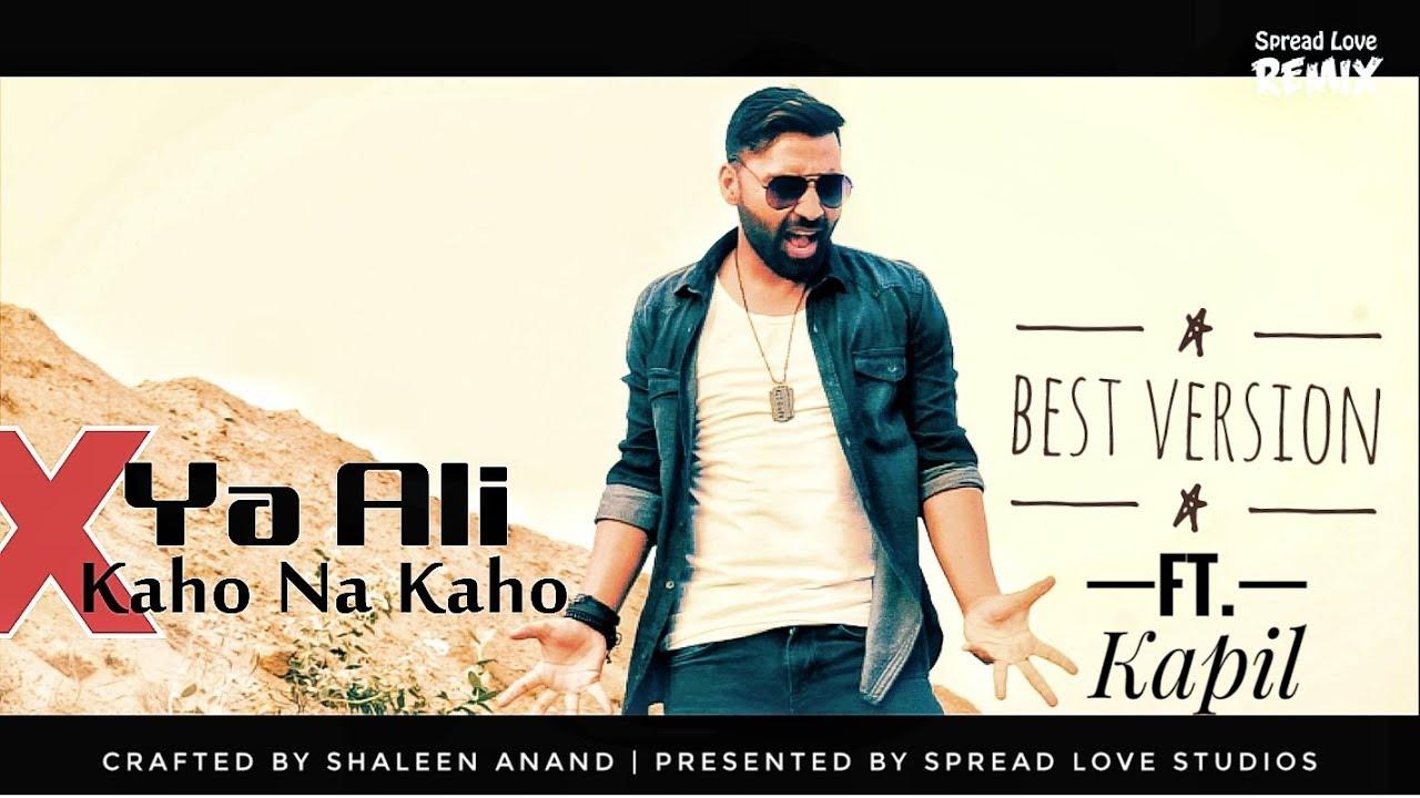 Ya Ali | Kaho Na Kaho - Kapil & Shaleen A.
