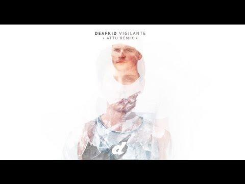 Deafkid - Vigilante (Attu Remix)
