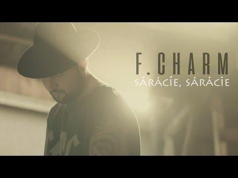 F.Charm - Sărăcie, sărăcie (Videoclip Oficial)