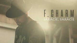 F.Charm - Saracie, saracie (Videoclip Oficial)