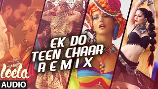 'Ek Do Teen Chaar' Full Song-Remix(Audio) | Sunny Leone | Neha Kakkar, Tony Kakkar | Ek Paheli Leela