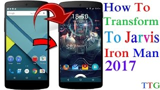How To Transform Android Phone IronMan Jarvis Easy [ Without Root ] 2017 || TTG