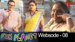 FUN PLANET | Telugu Comedy Web Series | Websode 8 | by Krishna Murthy Vanjari | #Funnys