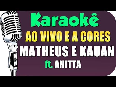 🎤  Karaokê - Ao Vivo E A Cores - Matheus & Kauan Anitta