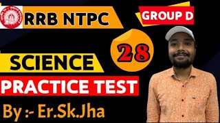 RRB NTPC GROUP - D SCIENCE TEST - 28