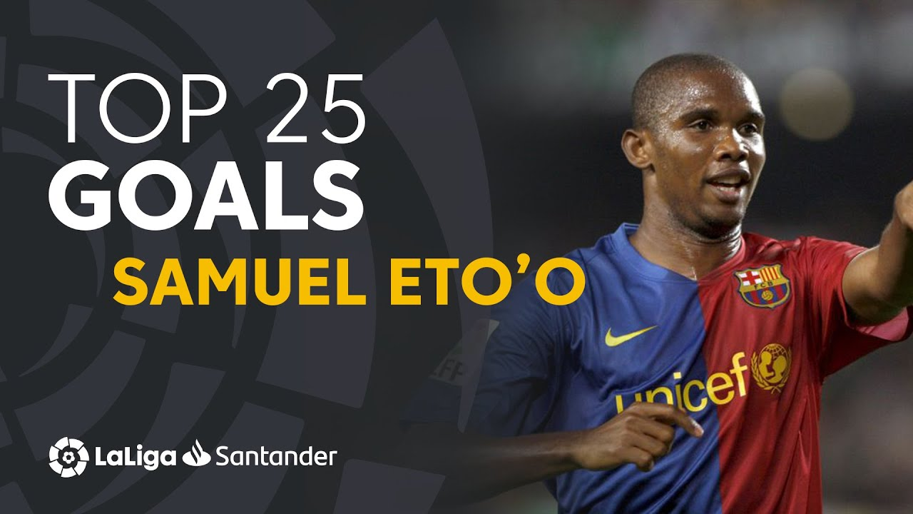Download TOP 25 GOALS Samuel Eto'o en LaLiga Santander