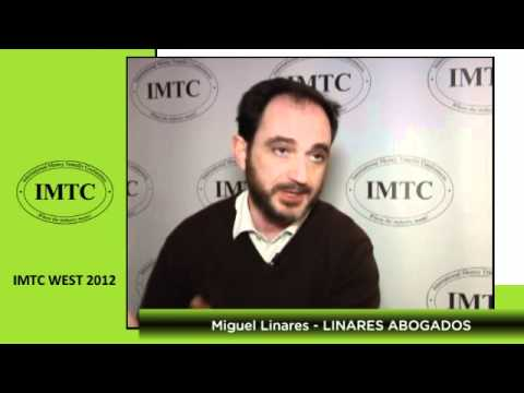 Interview: Miguel Linares Polaino from Linares Abogados at  IMTC WEST 2012