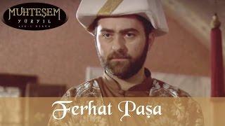 Ferhat Paşa - Muhteşem Yüzyıl 21.Bölüm