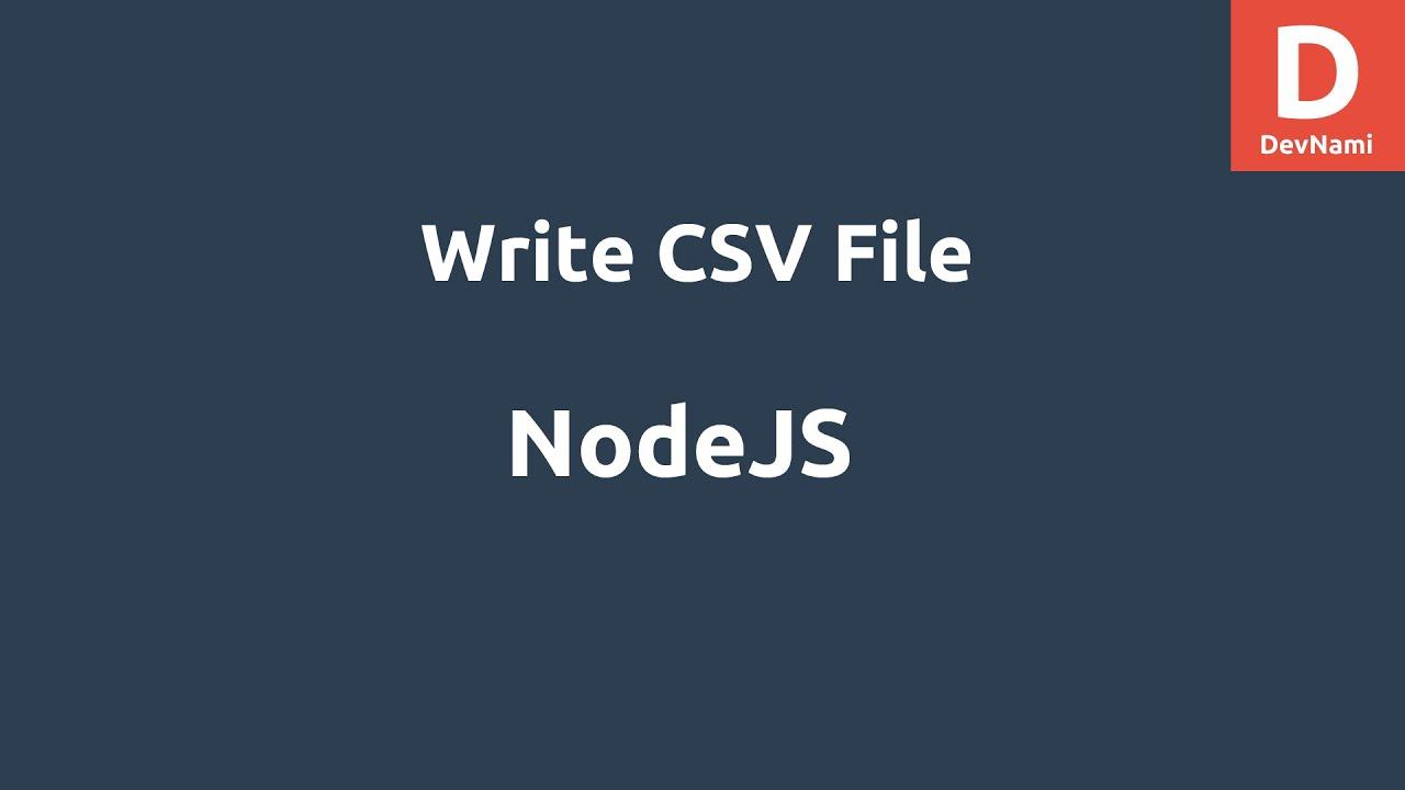 NodeJS Write CSV File