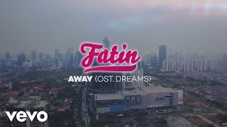 "Fatin - Away (From Original Soundtrack ""Dreams"") (Official Video Lyrics)"