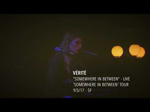 """VÉRITÉ - """"Somewhere in Between""""  - Live - 'Somewhere In Between' Tour - 9/5/17"""