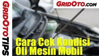 Cara Cek Kondisi Oli Mobil | How To | Gridoto Tips