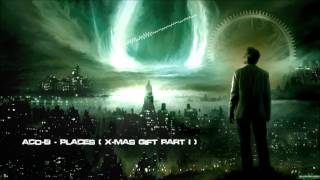 Aco-B - Places (X-Mas Gift Part I) [HQ Original]