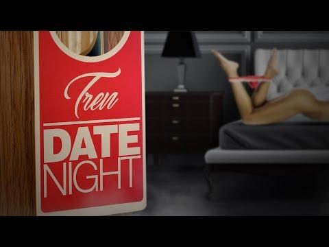 Tren - Date Night - Xclusiv World Premiere™